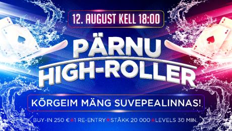 12. augustil toimub Pärnus 250-eurose sisseostuga High-Roller turniir